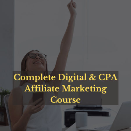 Complete Digital Marketing Course For CPA Affiliate Marketing and Freelancing